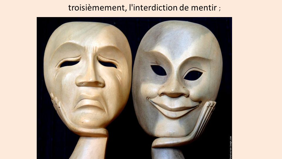 troisièmement, l interdiction de mentir ;