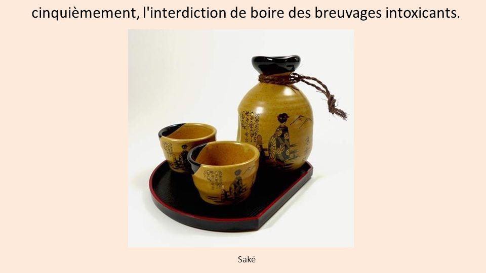 cinquièmement, l interdiction de boire des breuvages intoxicants.