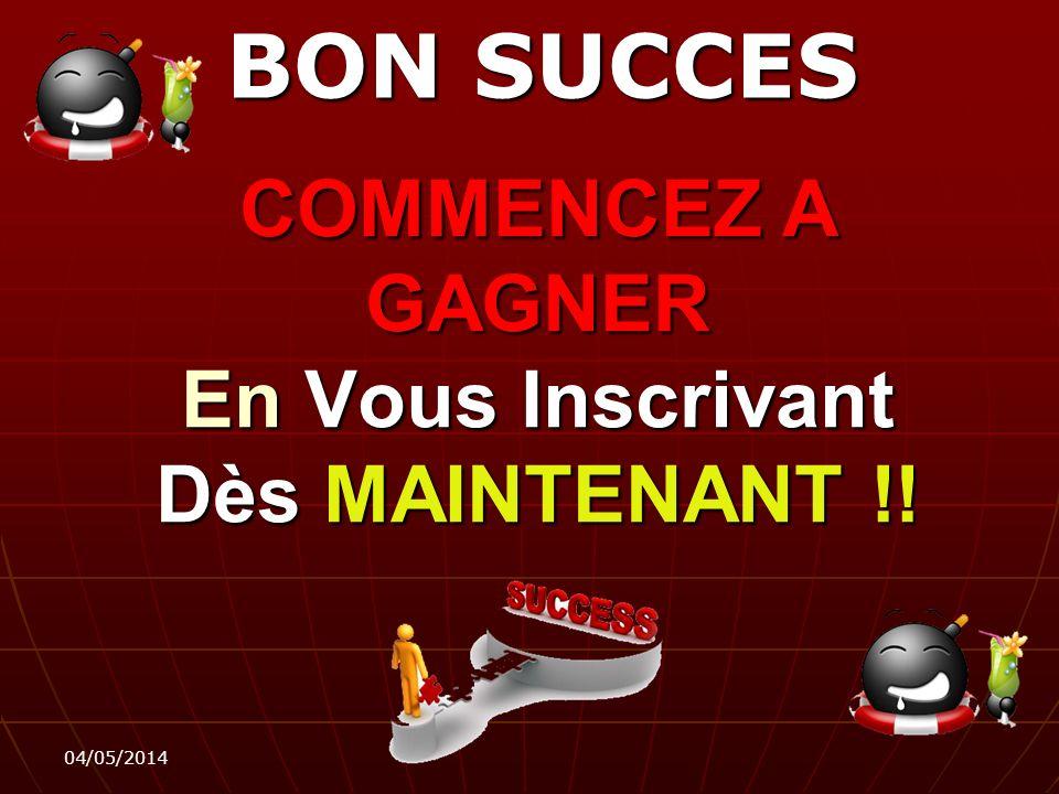 COMMENCEZ A GAGNER En Vous Inscrivant Dès MAINTENANT !!