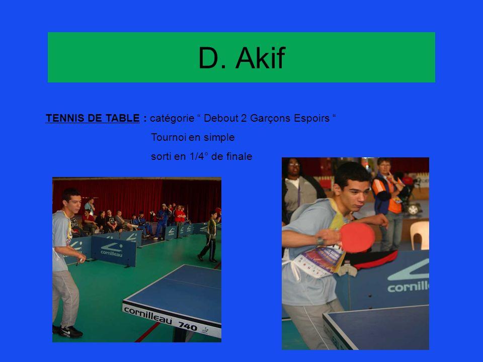 D. Akif TENNIS DE TABLE : catégorie Debout 2 Garçons Espoirs