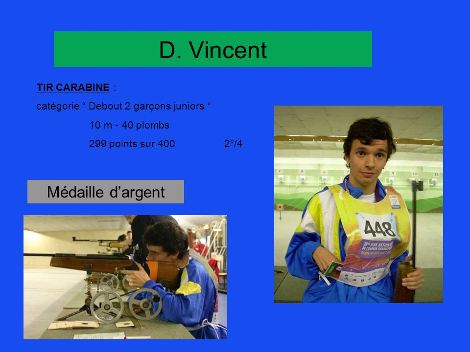 D. Vincent Médaille d'argent TIR CARABINE :