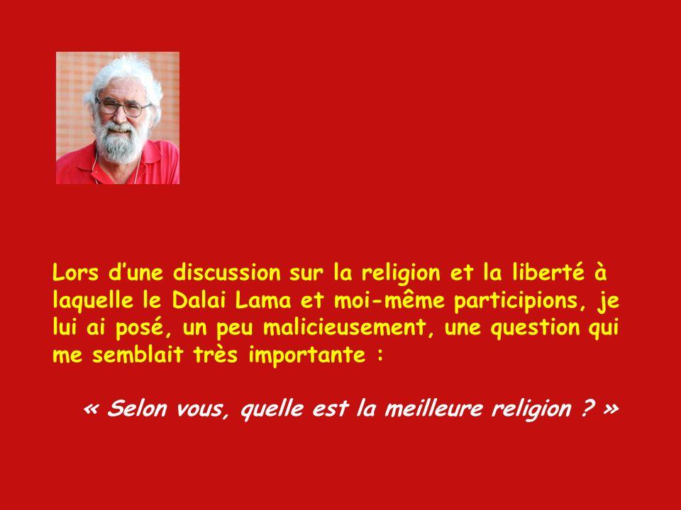 Lors d'une discussion sur la religion et la liberté à laquelle le Dalai Lama et moi-même participions, je