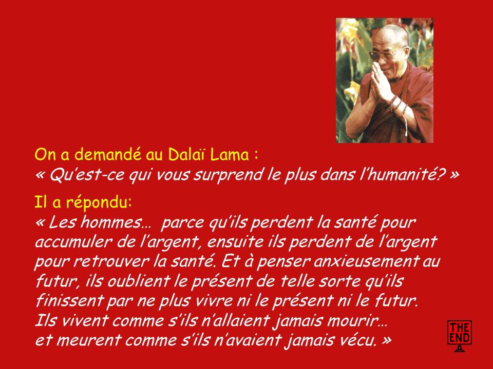 On a demandé au Dalaï Lama :