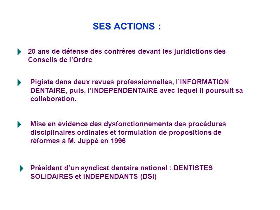 SES ACTIONS : 20 ans de défense des confrères devant les juridictions des Conseils de l'Ordre.