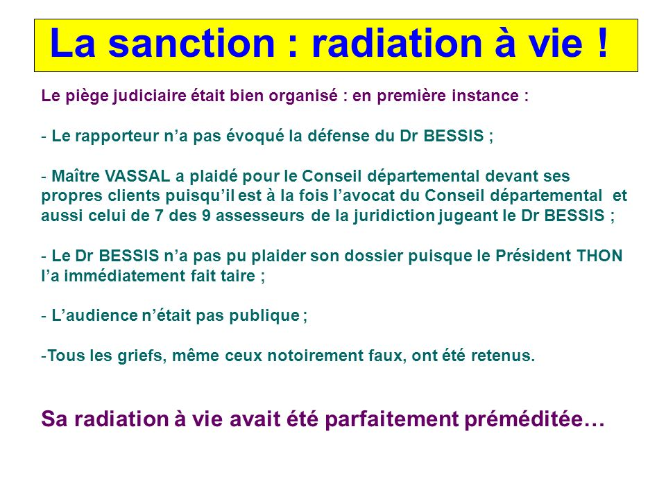 La sanction : radiation à vie !