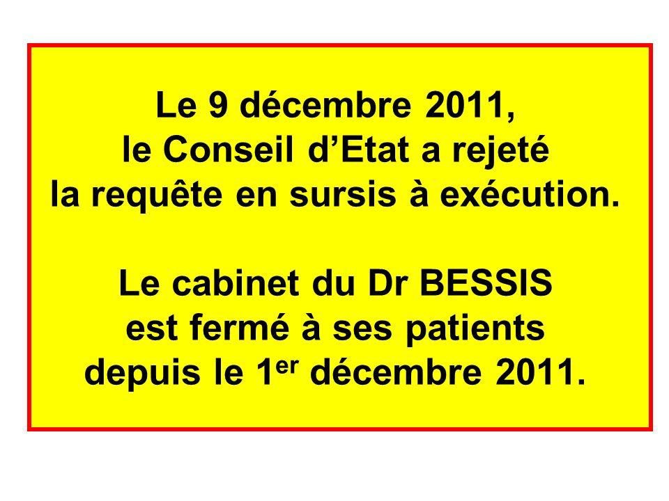 Le 9 décembre 2011, le Conseil d'Etat a rejeté la requête en sursis à exécution.