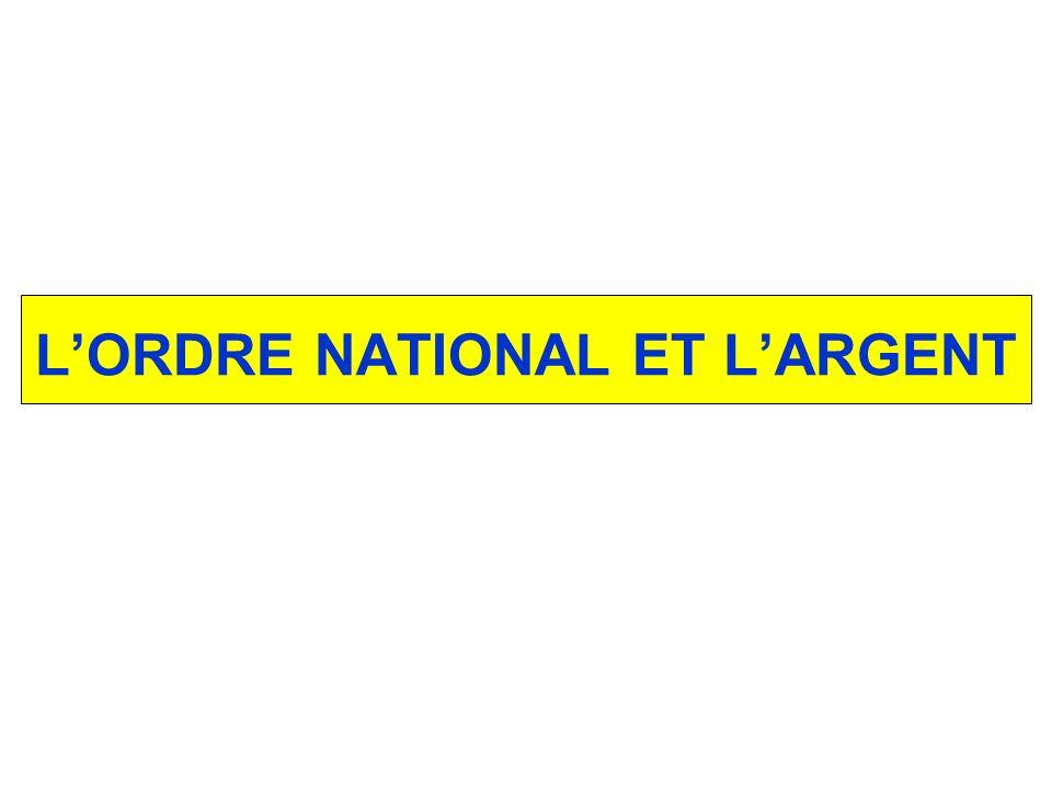 L'ORDRE NATIONAL ET L'ARGENT