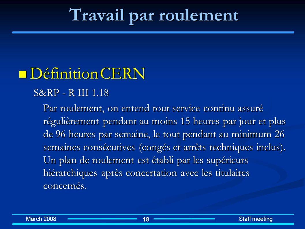 Travail par roulement Définition CERN S&RP - R III 1.18