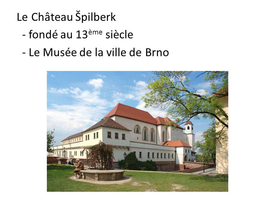 Le Château Špilberk - fondé au 13ème siècle - Le Musée de la ville de Brno
