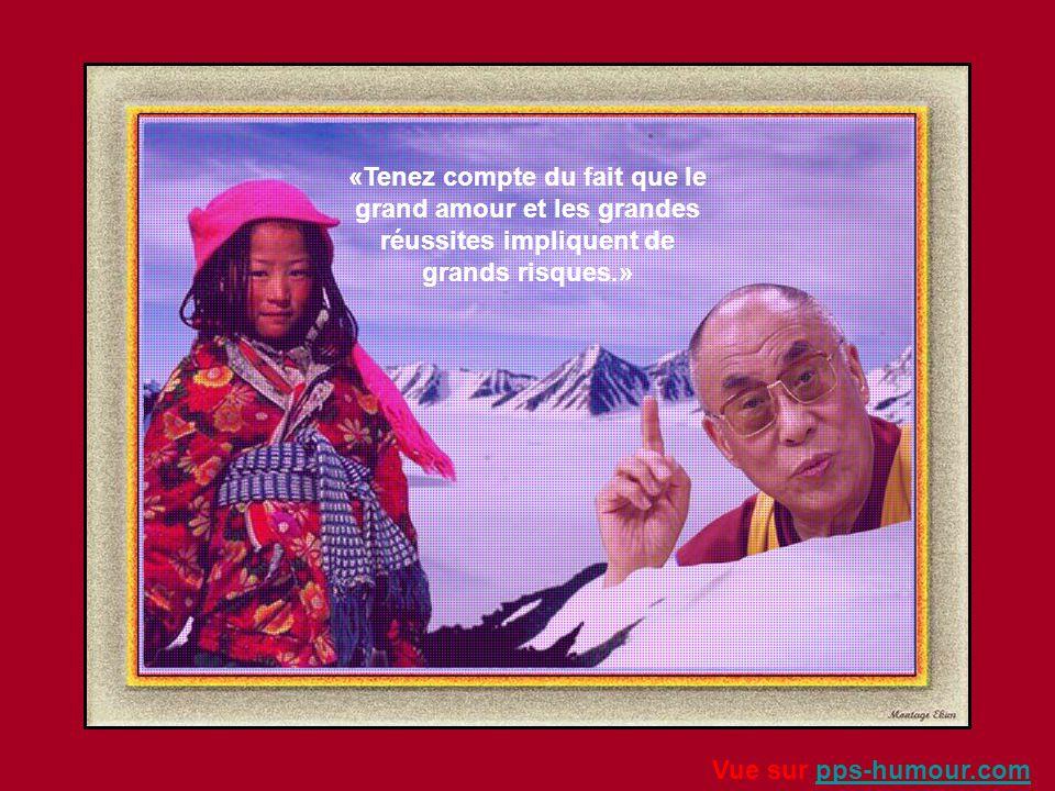«Tenez compte du fait que le grand amour et les grandes réussites impliquent de grands risques.»