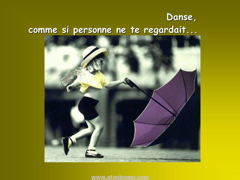 Danse, comme si personne ne te regardait...