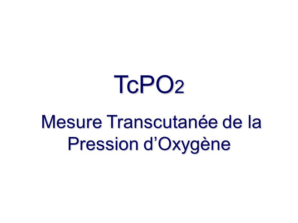 TcPO2 Mesure Transcutanée de la Pression d'Oxygène