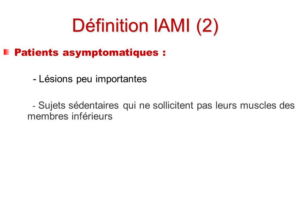 Définition IAMI (2) Patients asymptomatiques :