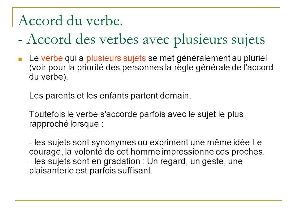 Accord du verbe. - Accord des verbes avec plusieurs sujets