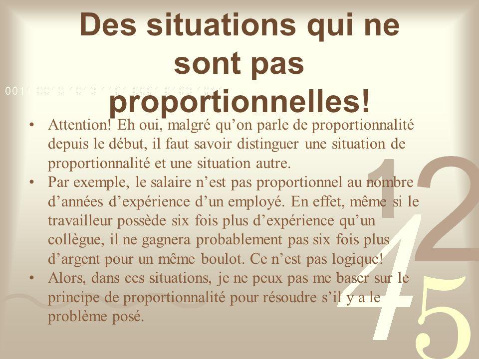 Des situations qui ne sont pas proportionnelles!