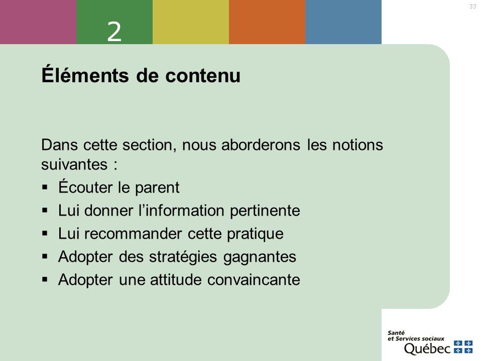 2 Éléments de contenu. Dans cette section, nous aborderons les notions suivantes : Écouter le parent.