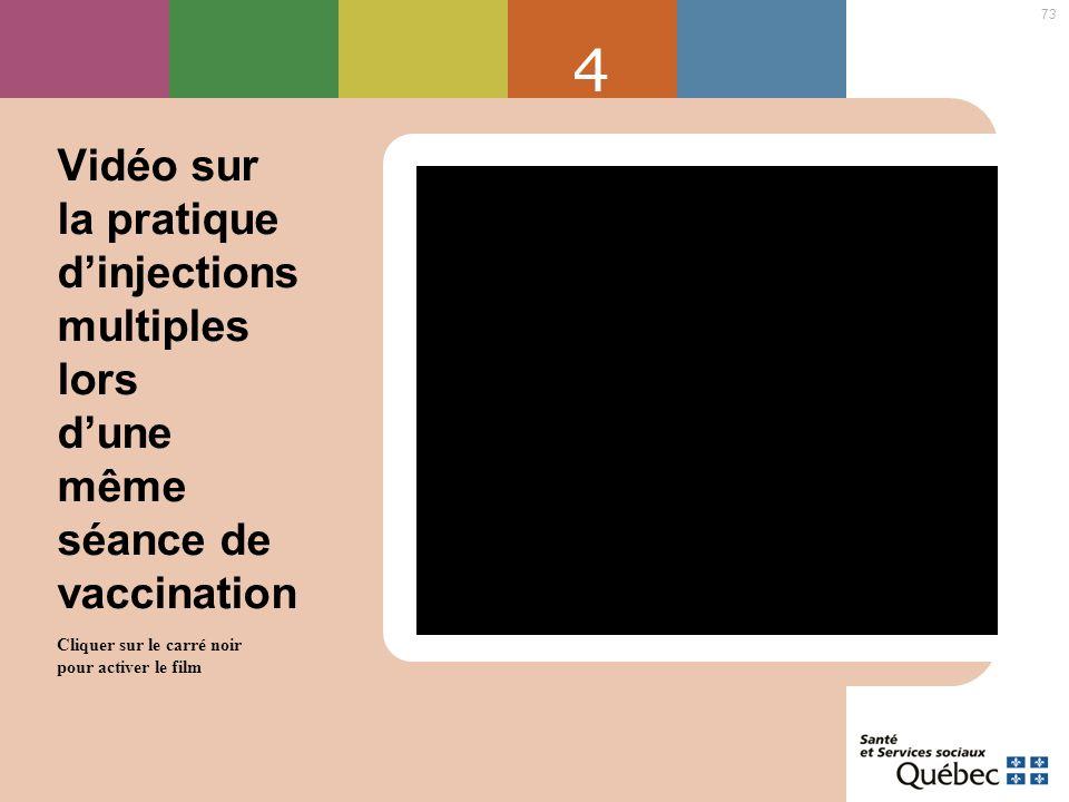 4 Vidéo sur la pratique d'injections multiples lors d'une même séance de vaccination.
