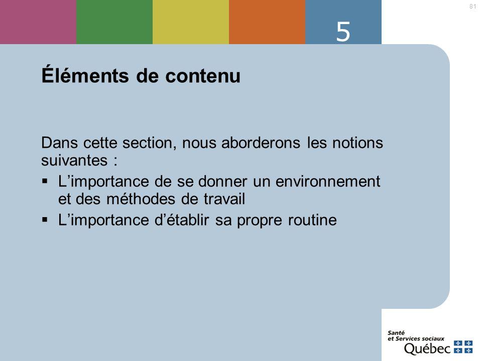 5 Éléments de contenu. Dans cette section, nous aborderons les notions suivantes :