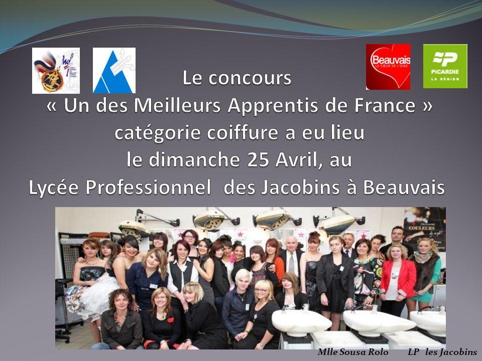 Le concours « Un des Meilleurs Apprentis de France » catégorie coiffure a eu lieu le dimanche 25 Avril, au Lycée Professionnel des Jacobins à Beauvais