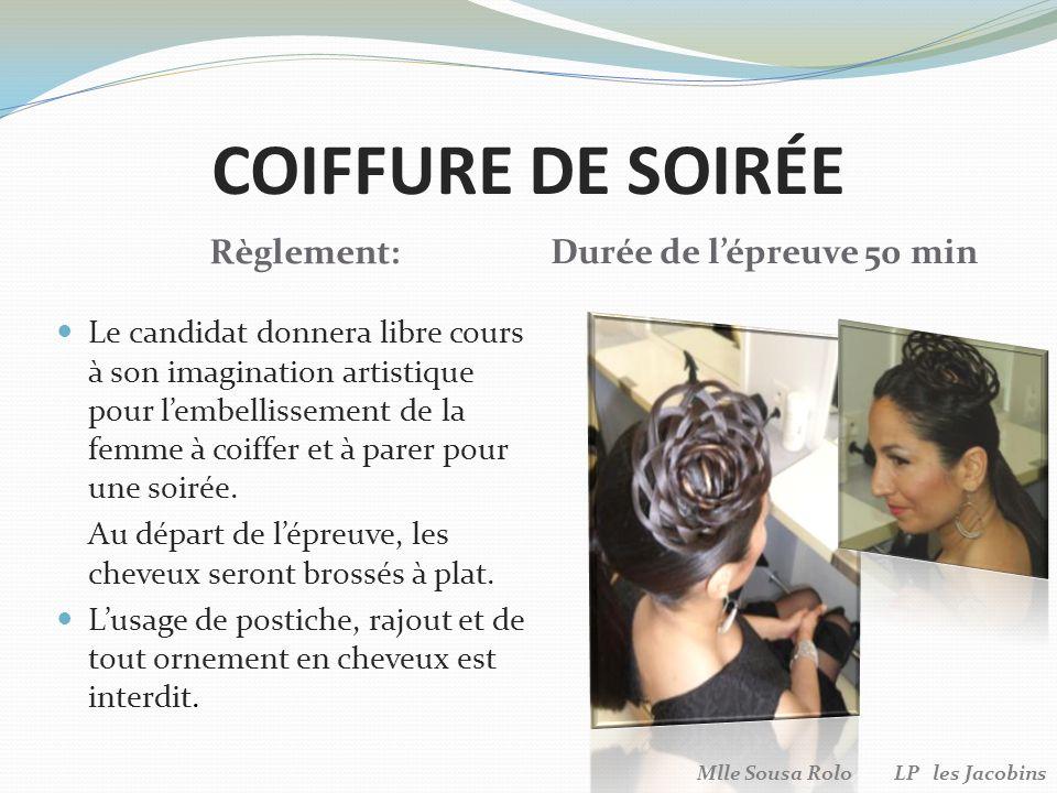 COIFFURE DE SOIRÉE Règlement: Durée de l'épreuve 50 min