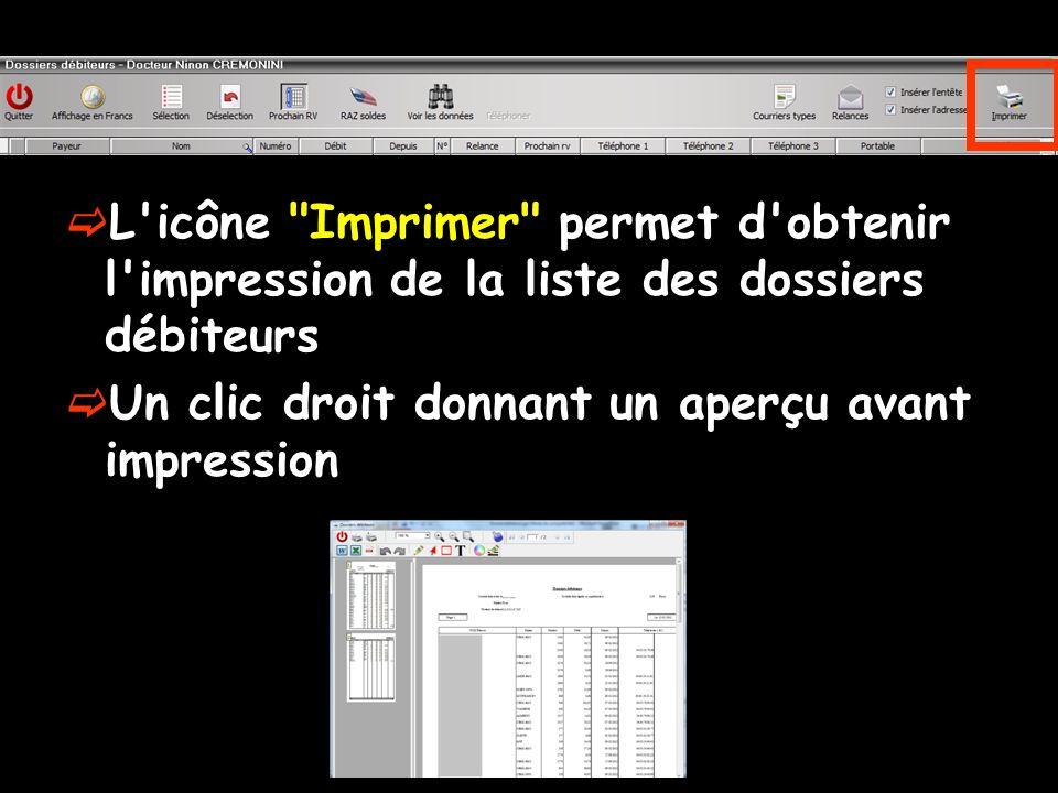L icône Imprimer permet d obtenir l impression de la liste des dossiers débiteurs