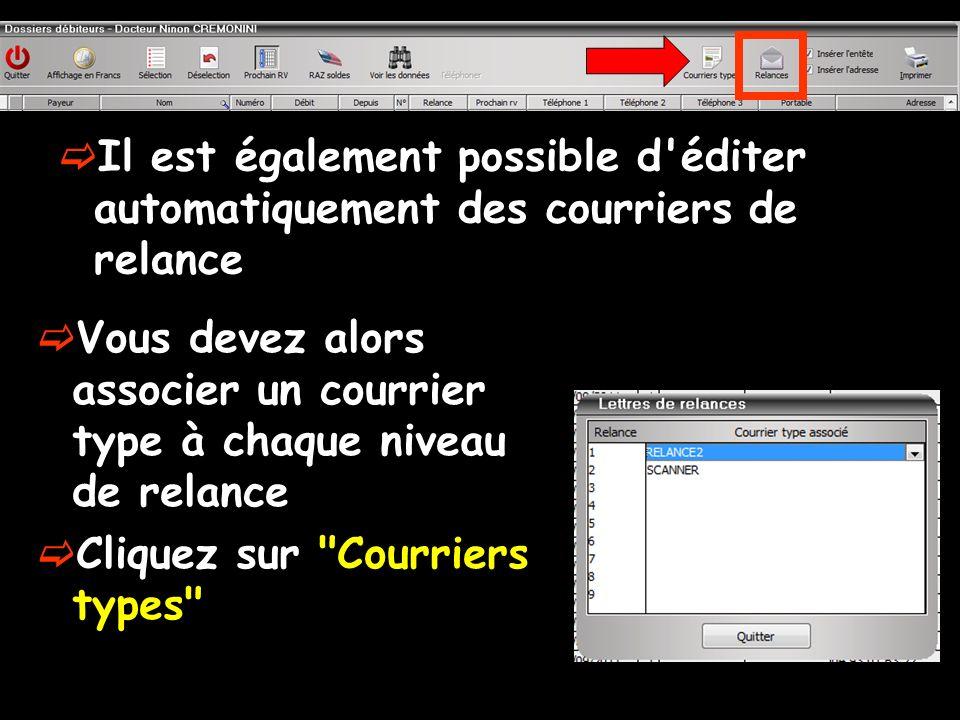 Il est également possible d éditer automatiquement des courriers de relance