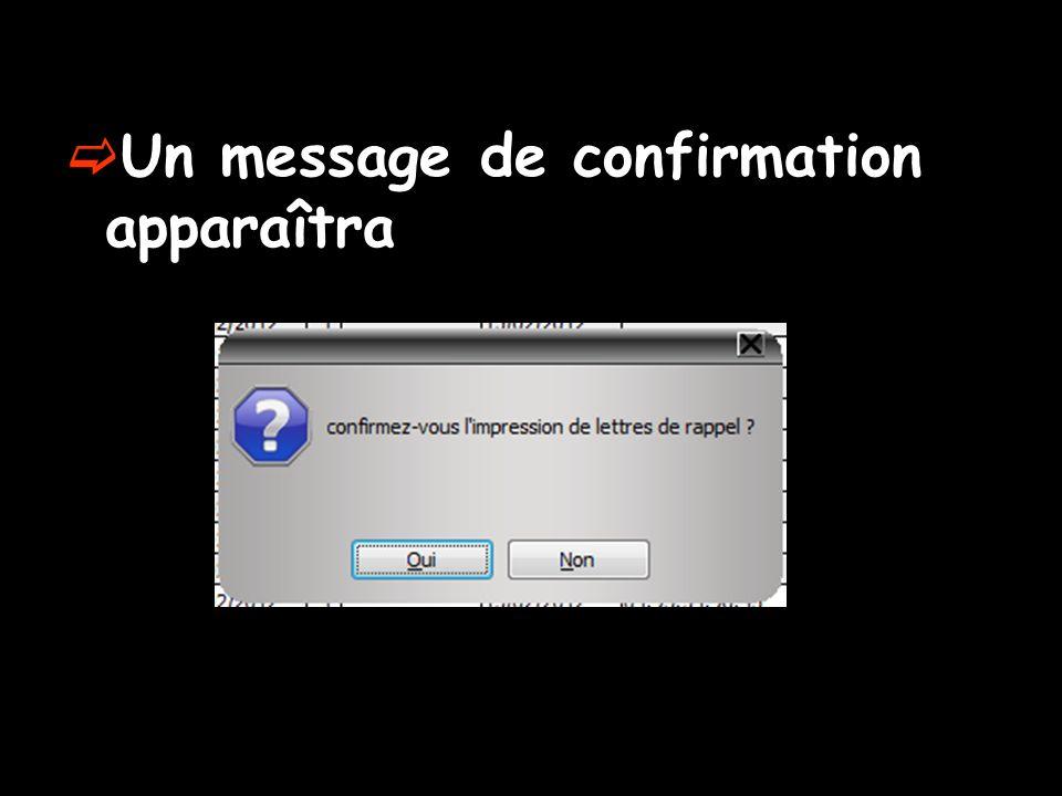 Un message de confirmation apparaîtra