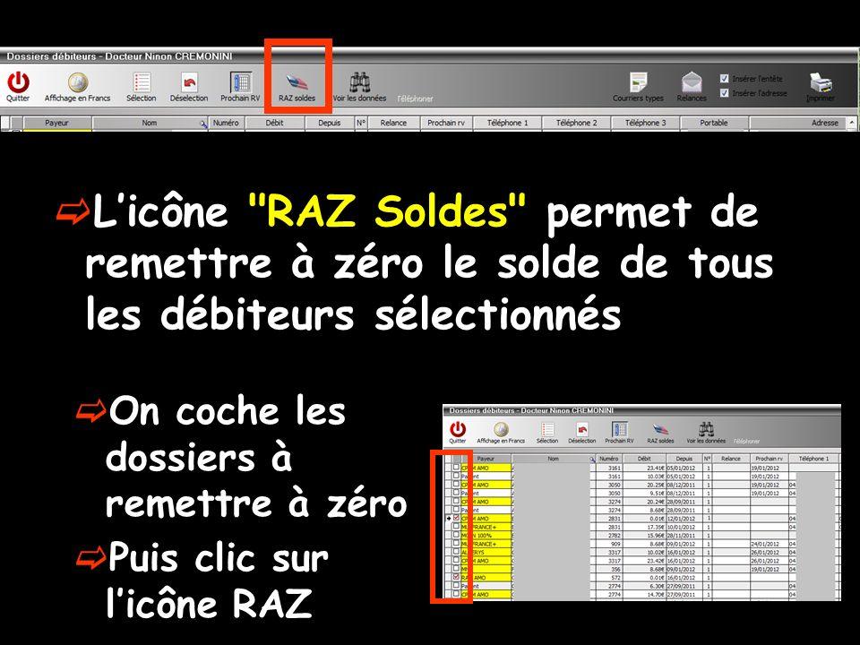 L'icône RAZ Soldes permet de remettre à zéro le solde de tous les débiteurs sélectionnés