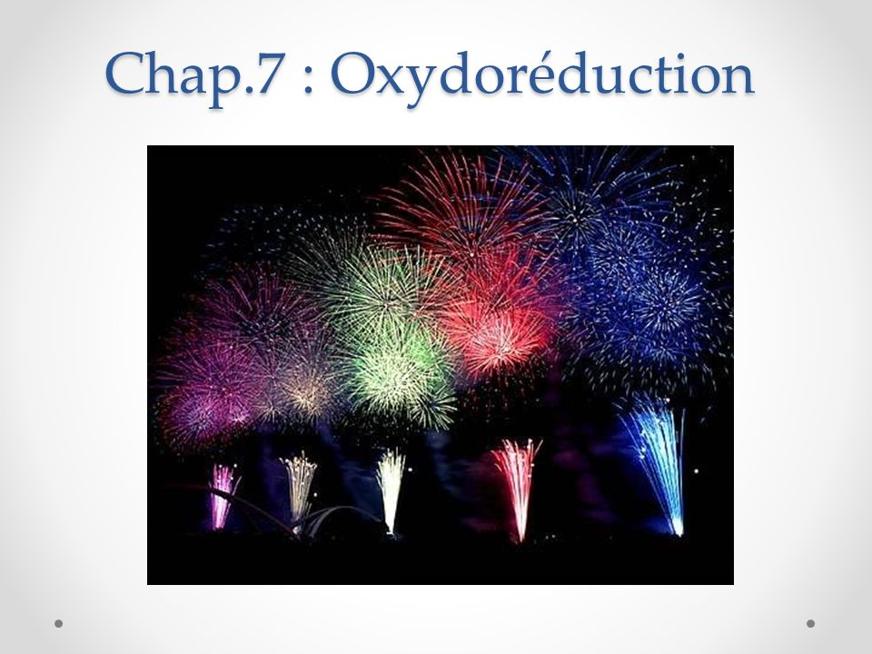 Chap.7 : Oxydoréduction