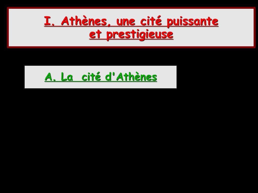 I. Athènes, une cité puissante