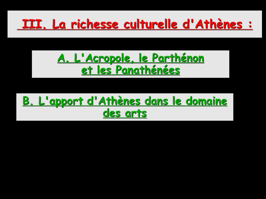 III. La richesse culturelle d Athènes :