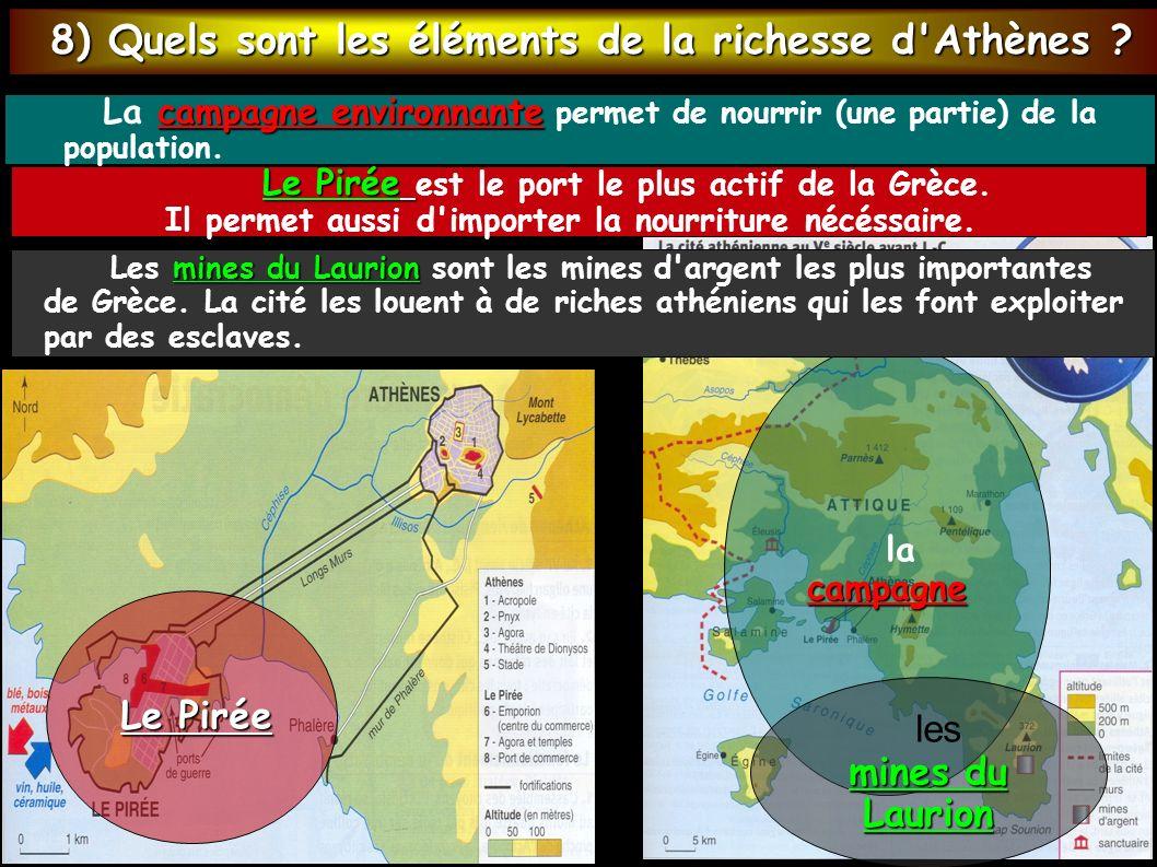 8) Quels sont les éléments de la richesse d Athènes