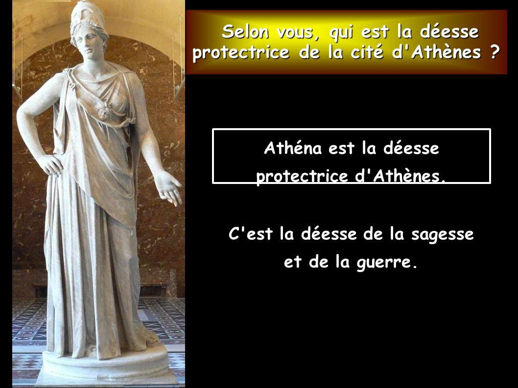 Selon vous, qui est la déesse protectrice de la cité d Athènes
