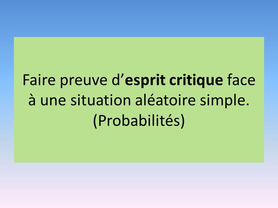Faire preuve d'esprit critique face à une situation aléatoire simple