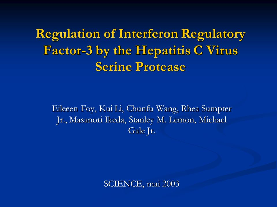 Regulation of Interferon Regulatory Factor-3 by the Hepatitis C Virus Serine Protease