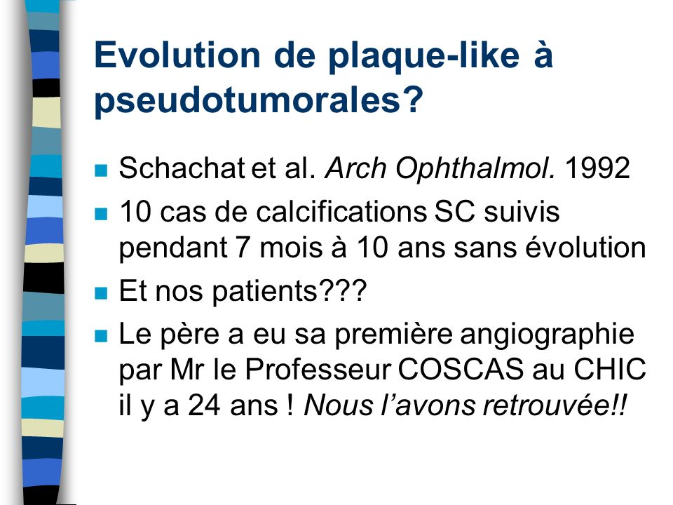 Evolution de plaque-like à pseudotumorales