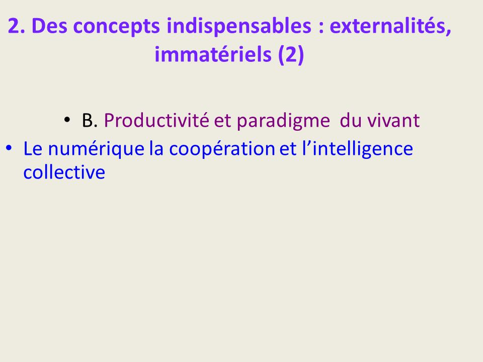 2. Des concepts indispensables : externalités, immatériels (2)