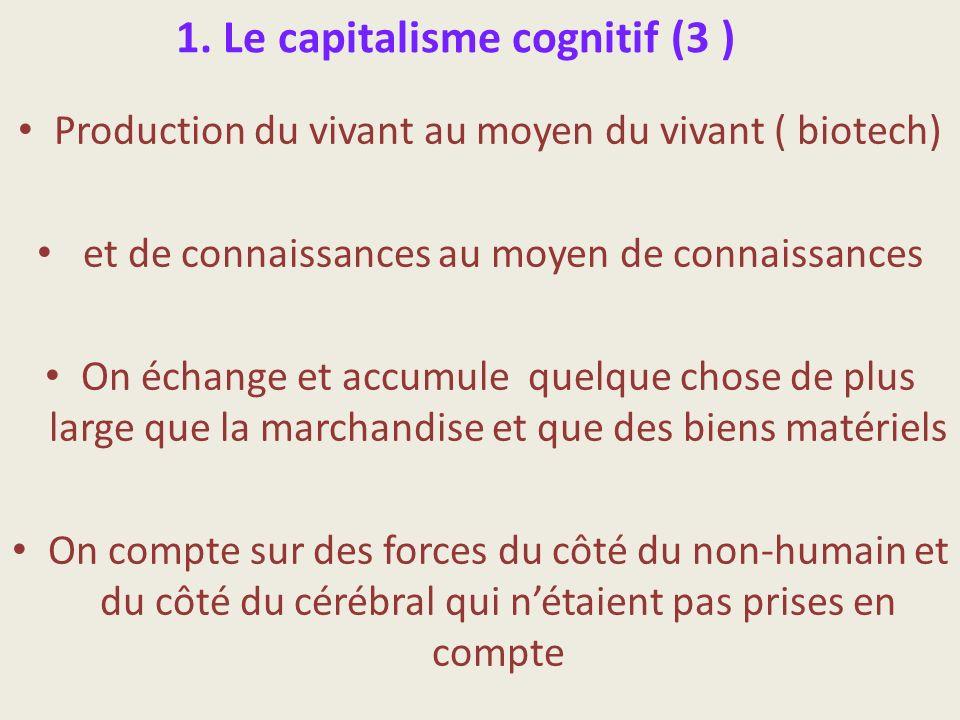 1. Le capitalisme cognitif (3 )