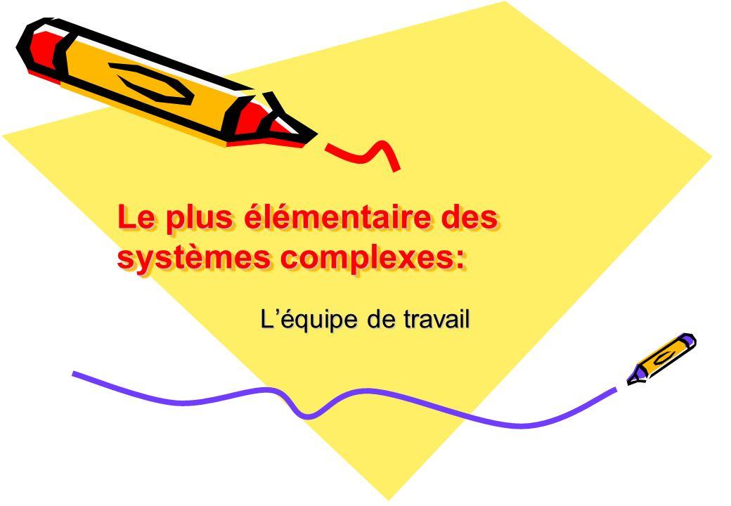 Le plus élémentaire des systèmes complexes: