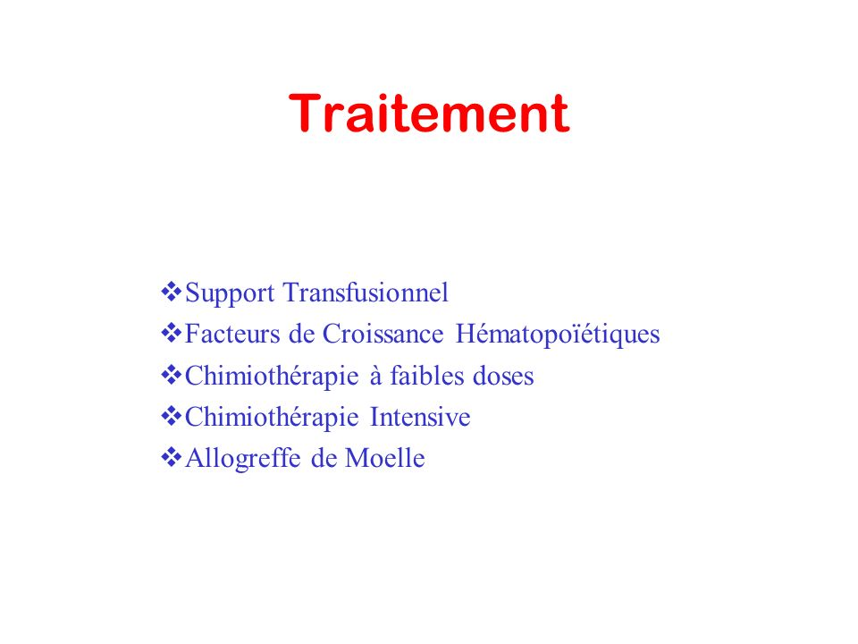 Traitement Fonction de l'age+++ Support Transfusionnel