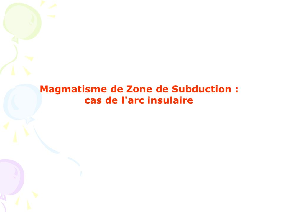 Magmatisme de Zone de Subduction :