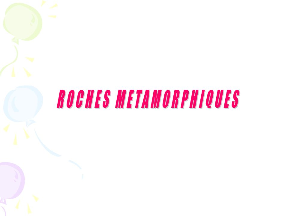 ROCHES METAMORPHIQUES