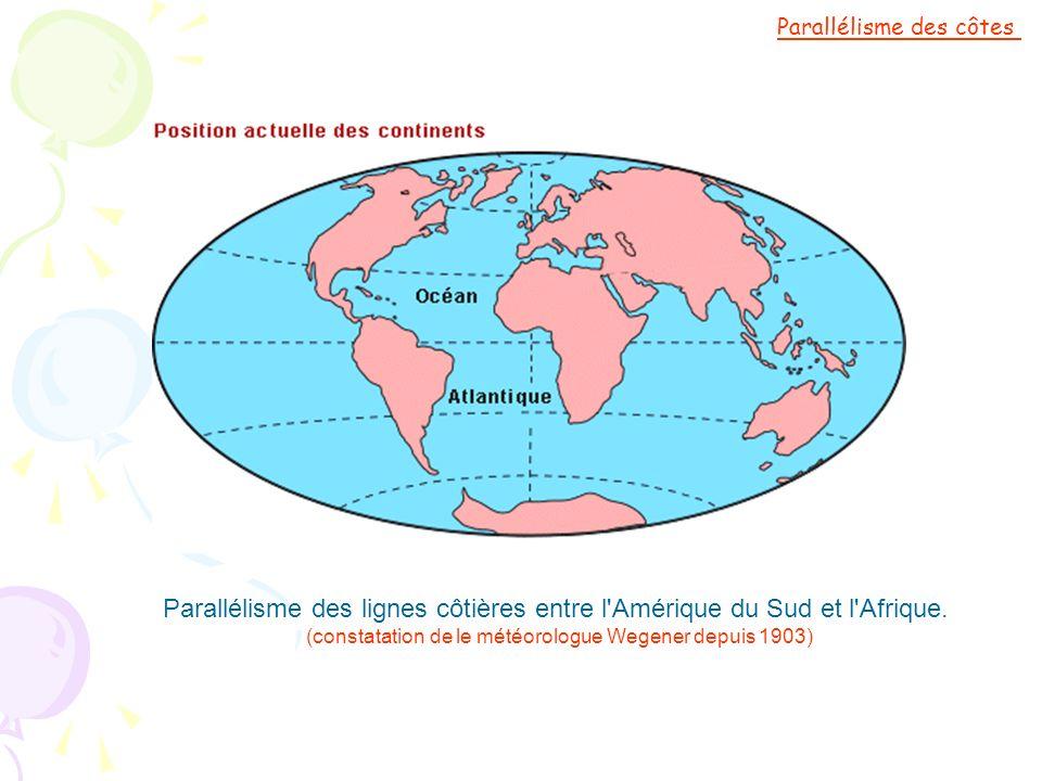Parallélisme des lignes côtières entre l Amérique du Sud et l Afrique.