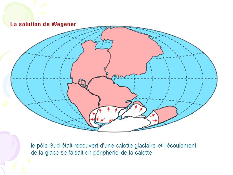 le pôle Sud était recouvert d une calotte glaciaire et l écoulement