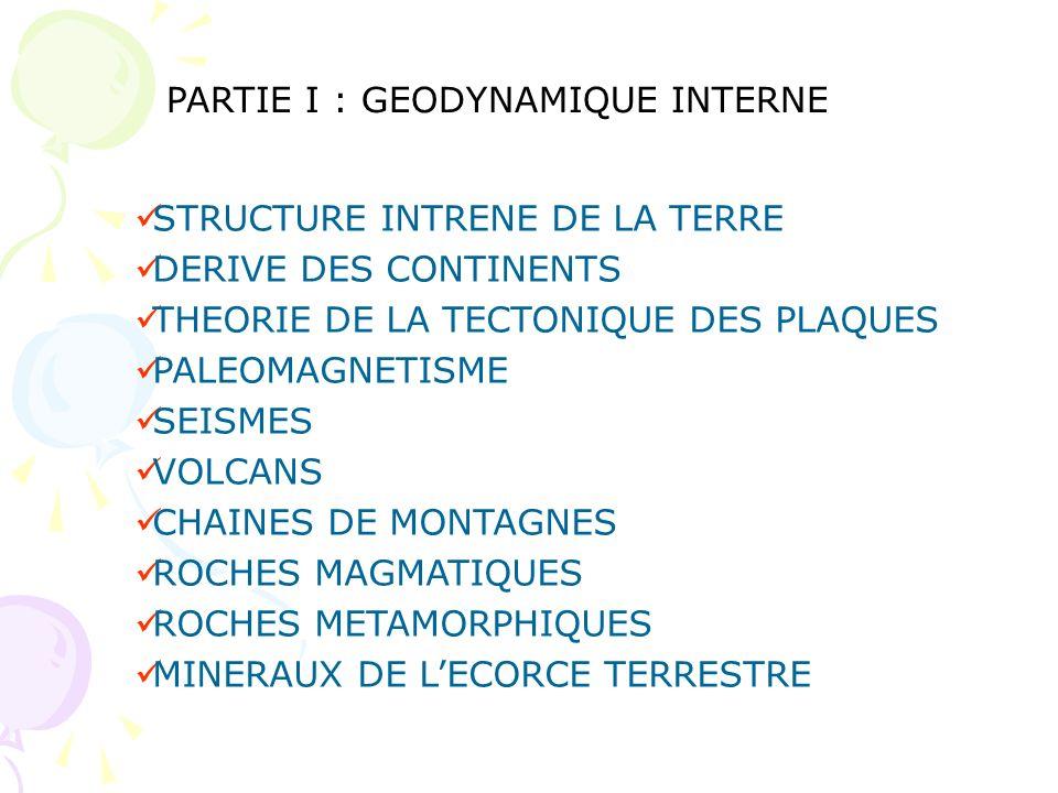 PARTIE I : GEODYNAMIQUE INTERNE