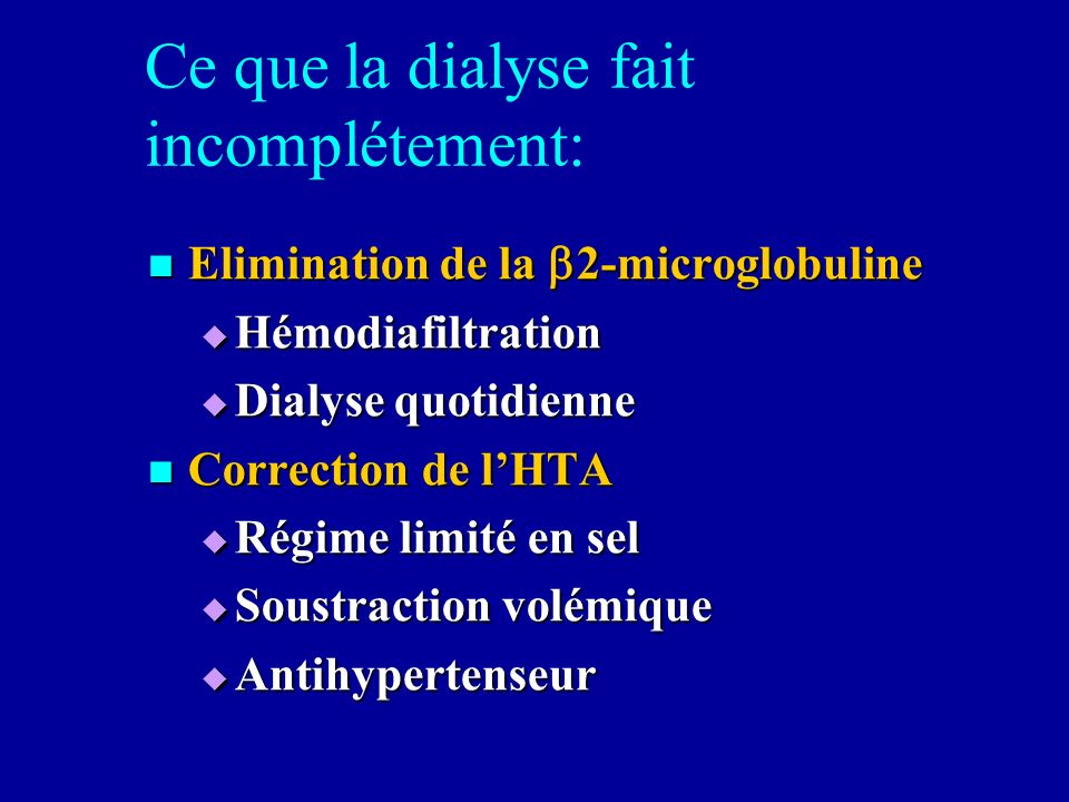 Ce que la dialyse fait incomplétement: