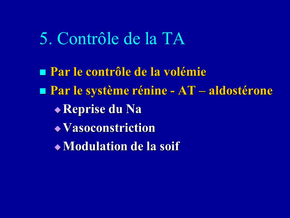 5. Contrôle de la TA Par le contrôle de la volémie