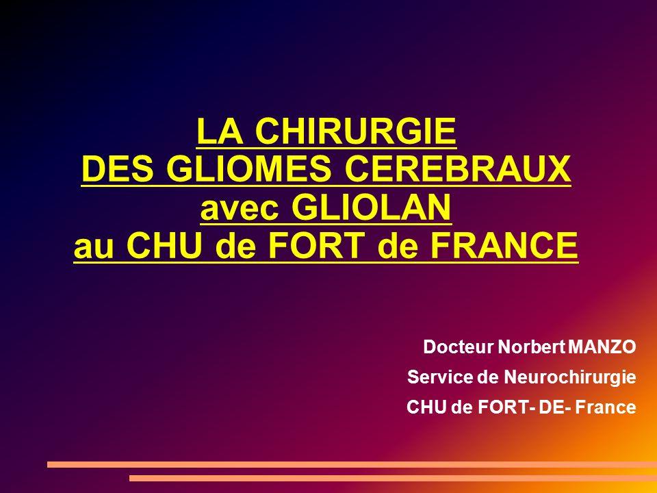 LA CHIRURGIE DES GLIOMES CEREBRAUX avec GLIOLAN au CHU de FORT de FRANCE