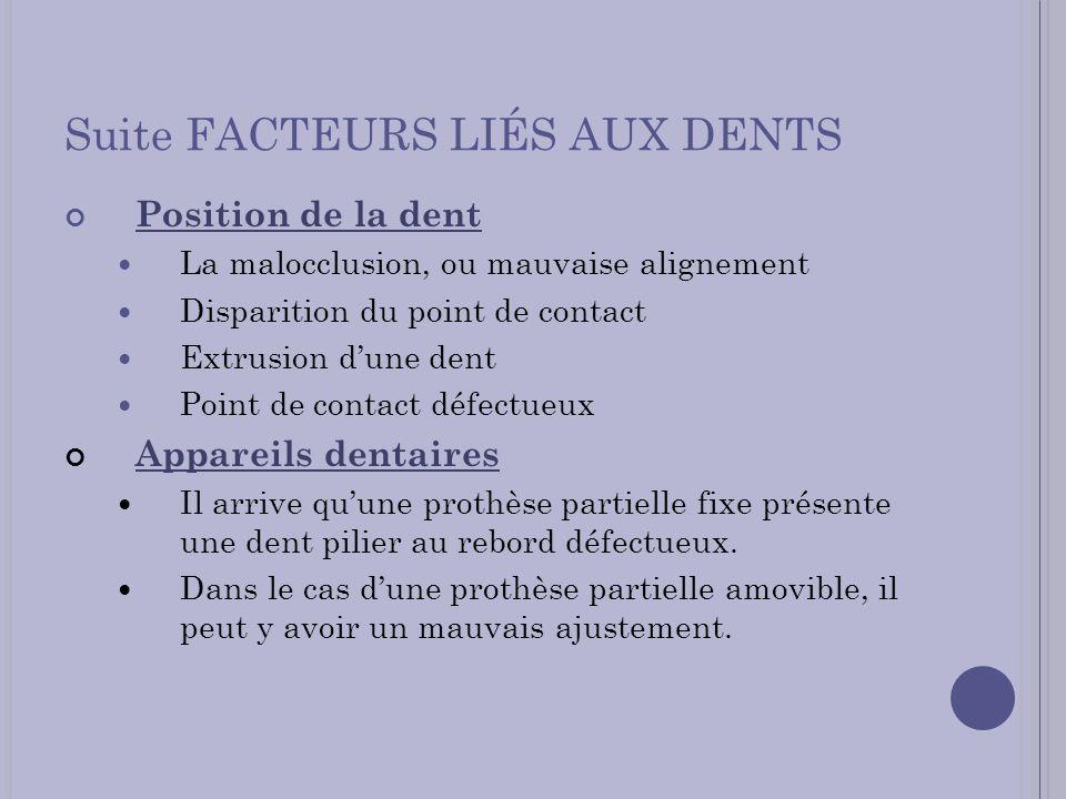 Suite FACTEURS LIÉS AUX DENTS