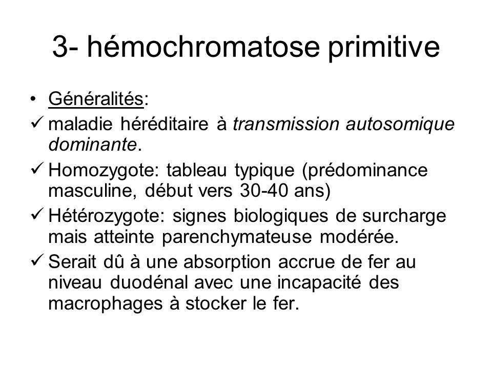 3- hémochromatose primitive